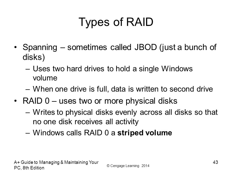 Types of RAID Spanning – sometimes called JBOD (just a bunch of disks)