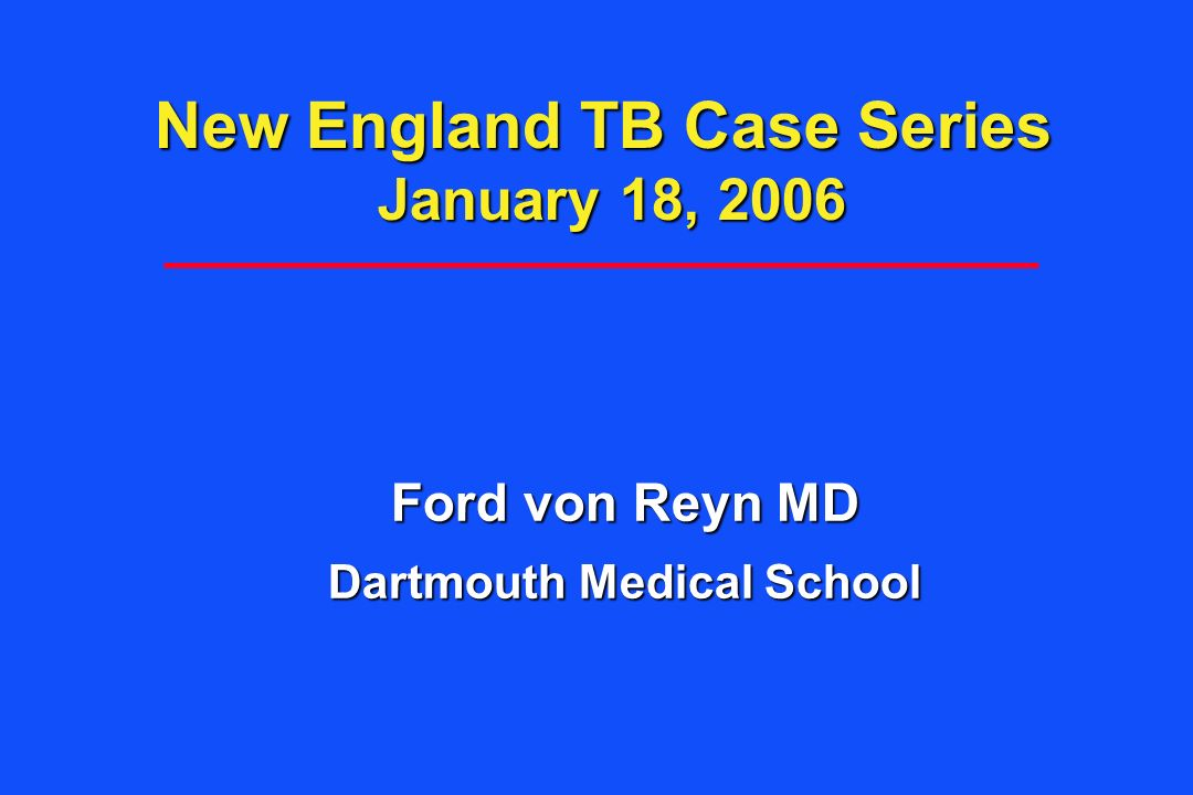 New England TB Case Series January 18, 2006
