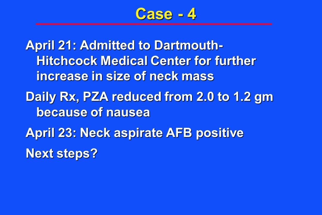 Case - 4 April 21: Admitted to Dartmouth- Hitchcock Medical Center for further increase in size of neck mass.