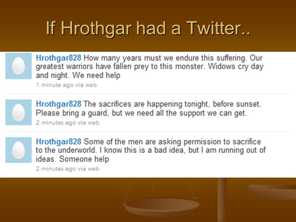 If Hrothgar had a Twitter..