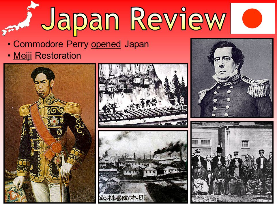 Japan Review Commodore Perry opened Japan Meiji Restoration