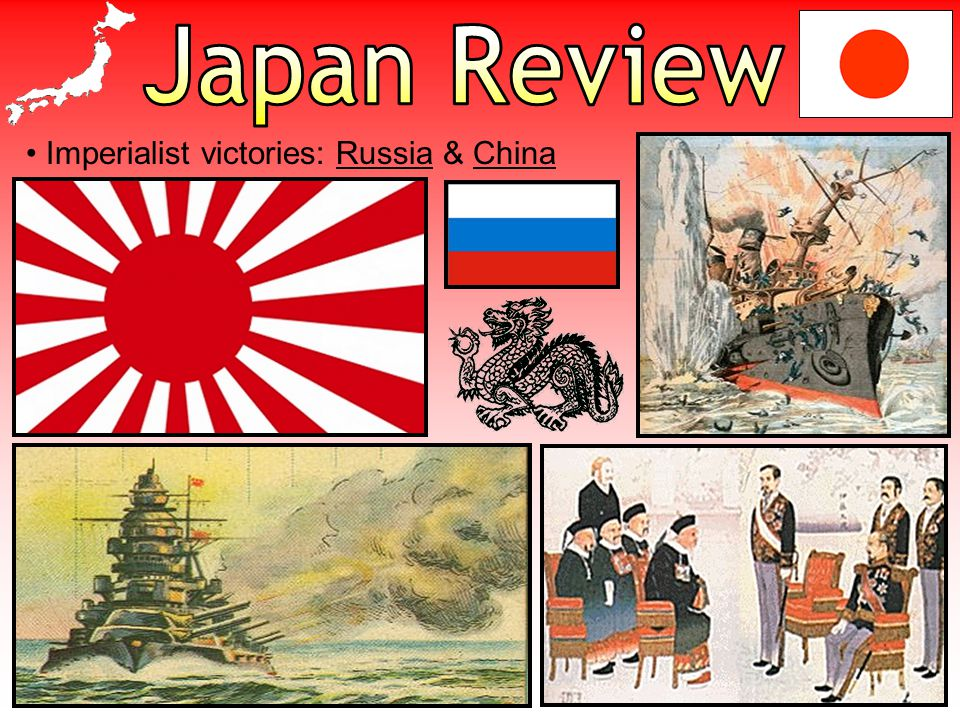 Japan Review Imperialist victories: Russia & China