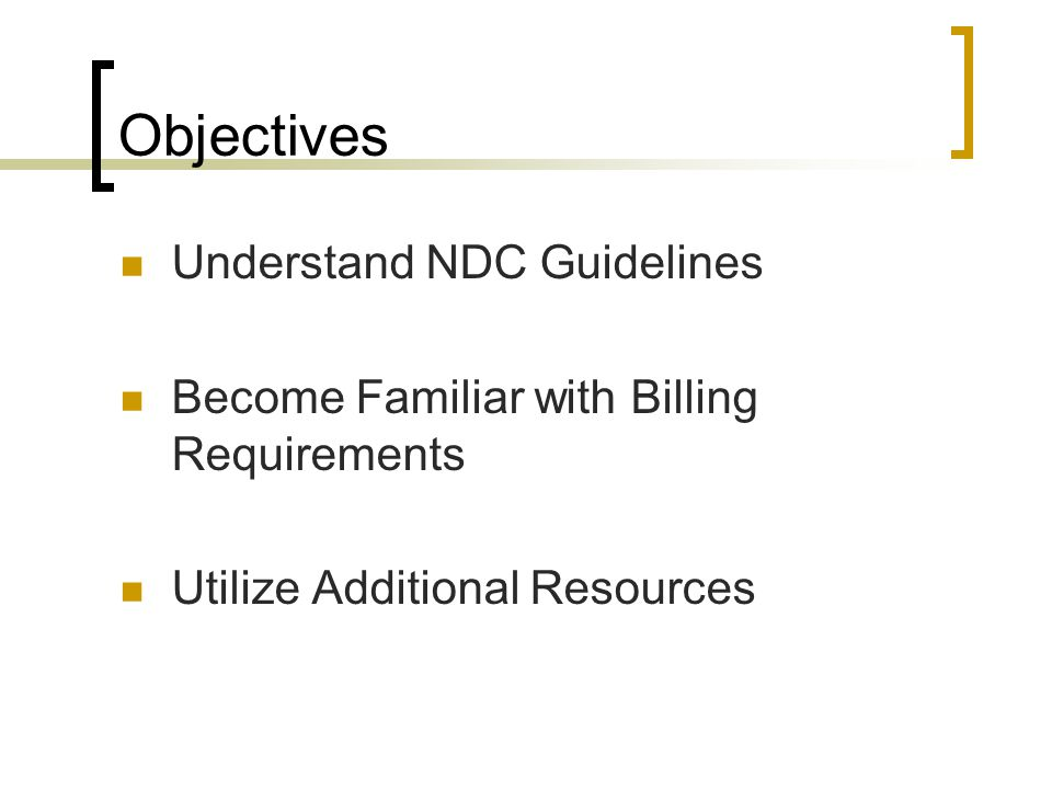Objectives Understand NDC Guidelines