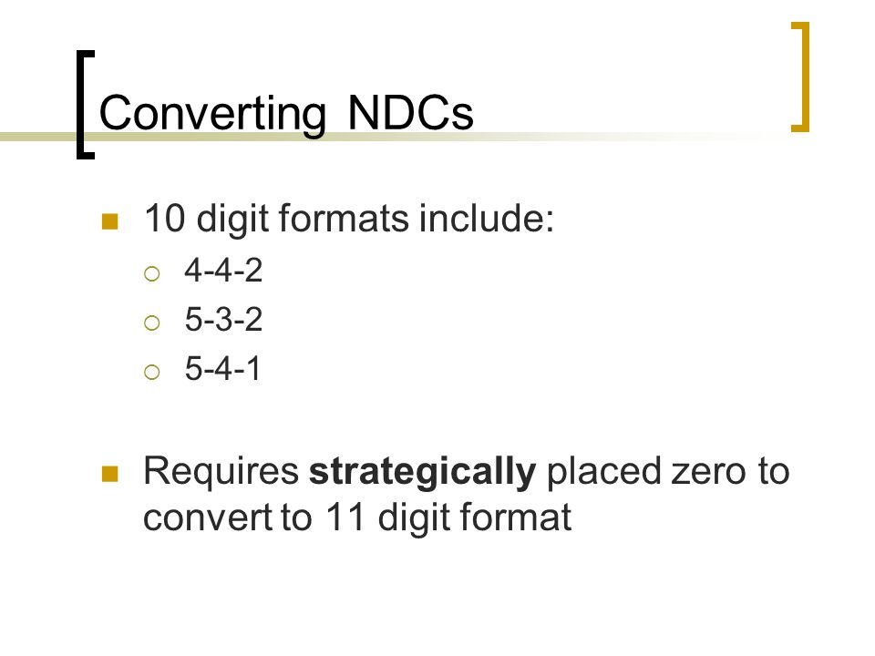 Converting NDCs 10 digit formats include: