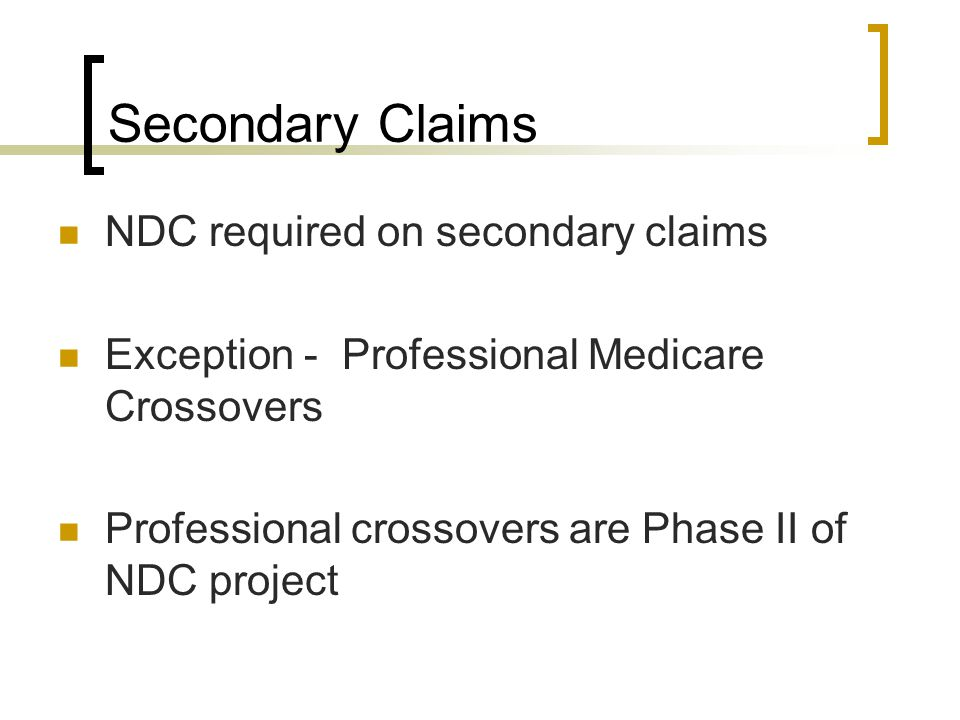 Secondary Claims NDC required on secondary claims