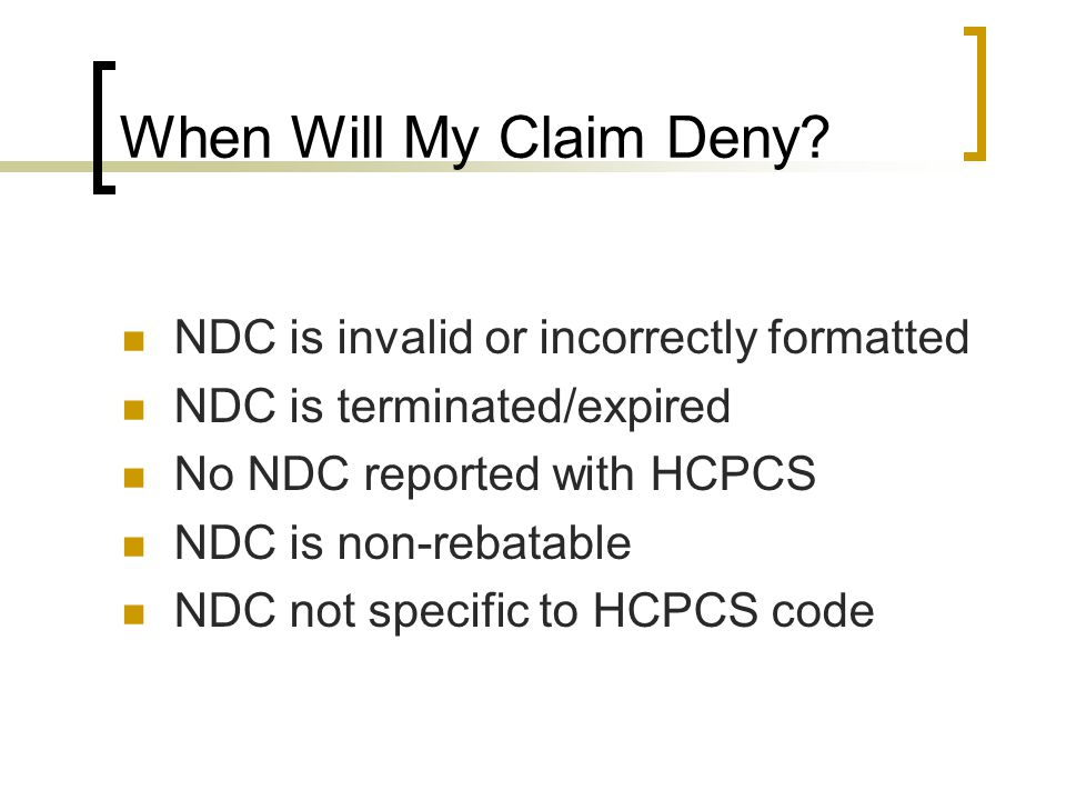 When Will My Claim Deny NDC is invalid or incorrectly formatted