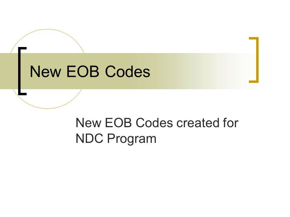 New EOB Codes created for NDC Program