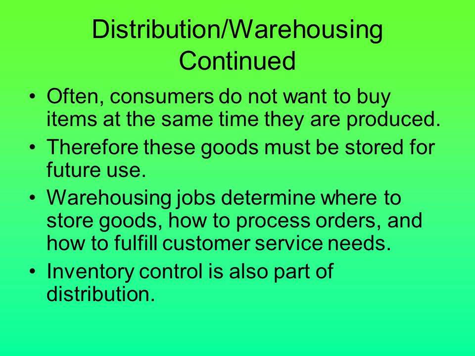 Distribution/Warehousing Continued