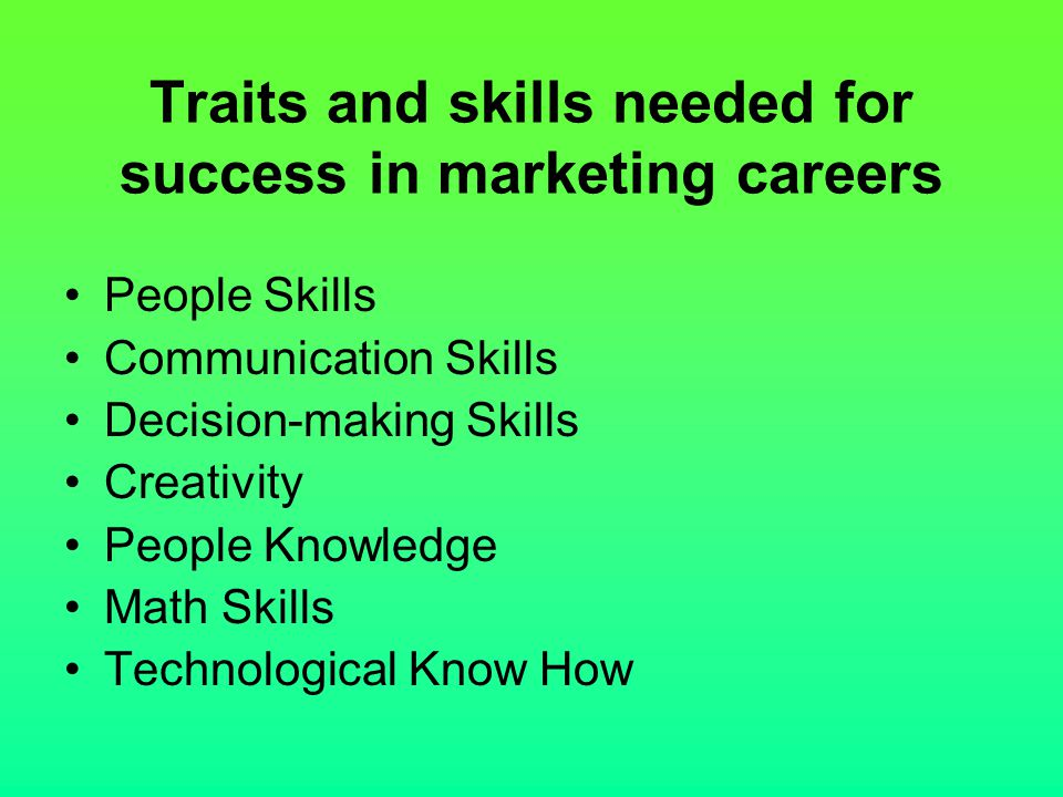Traits and skills needed for success in marketing careers