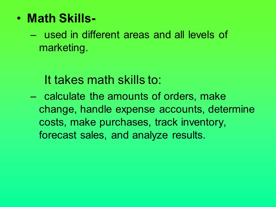 It takes math skills to: