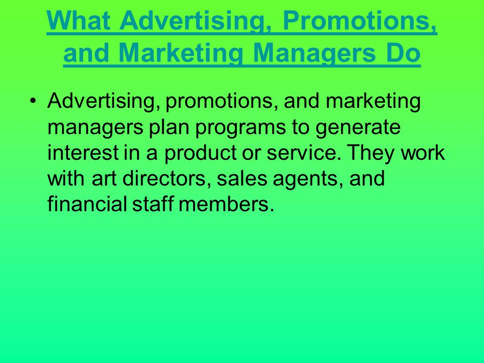 What Advertising, Promotions, and Marketing Managers Do