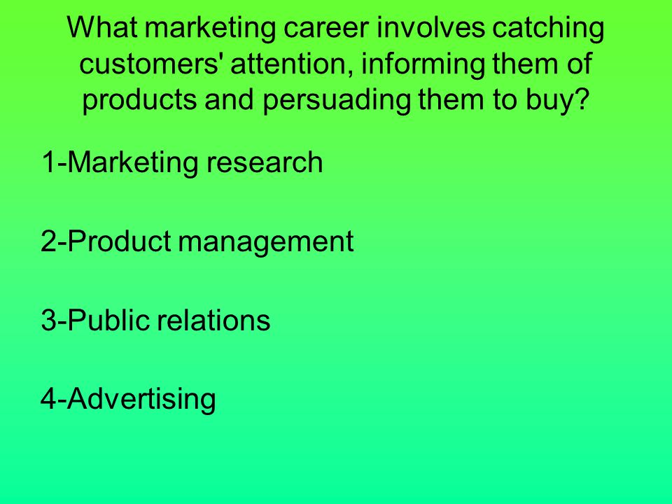 What marketing career involves catching customers attention, informing them of products and persuading them to buy