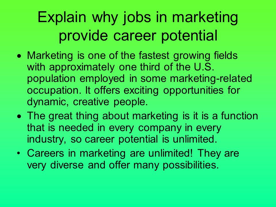 Explain why jobs in marketing provide career potential