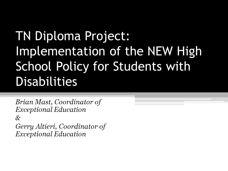 TN Diploma Project: Implementation of the NEW High School Policy for Students with Disabilities