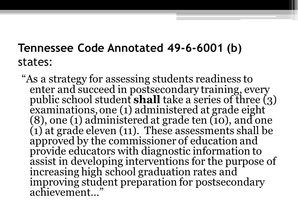 Tennessee Code Annotated 49-6-6001 (b) states: