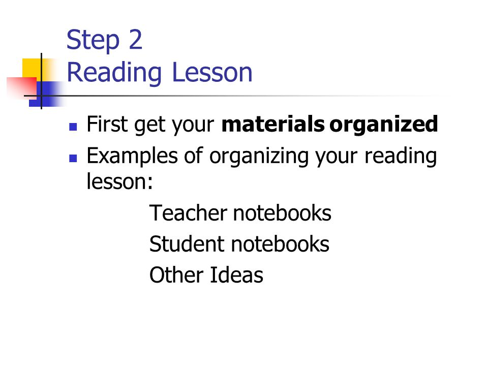Step 2 Reading Lesson First get your materials organized