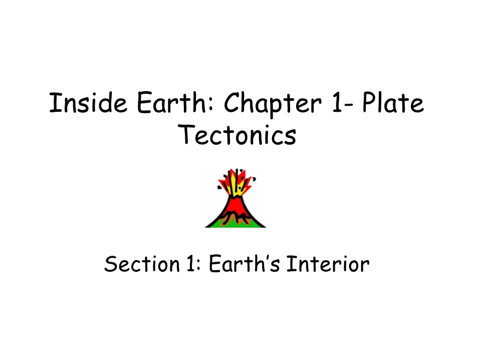 Inside Earth: Chapter 1- Plate Tectonics