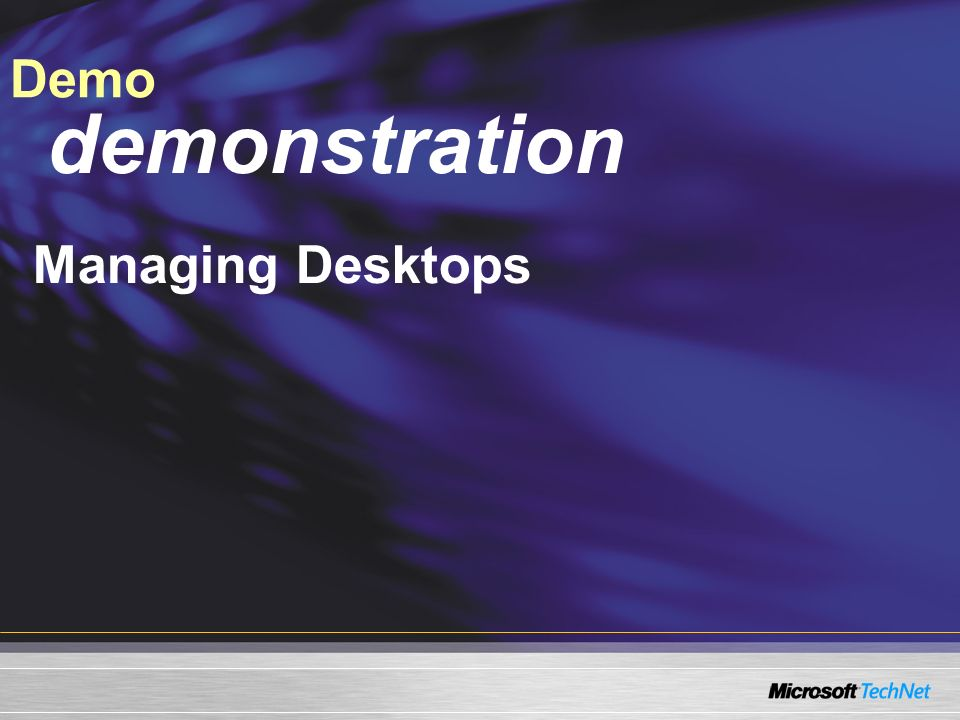 Demo demonstration Managing Desktops