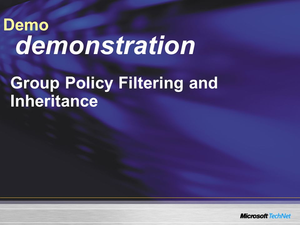 Demo demonstration Group Policy Filtering and Inheritance