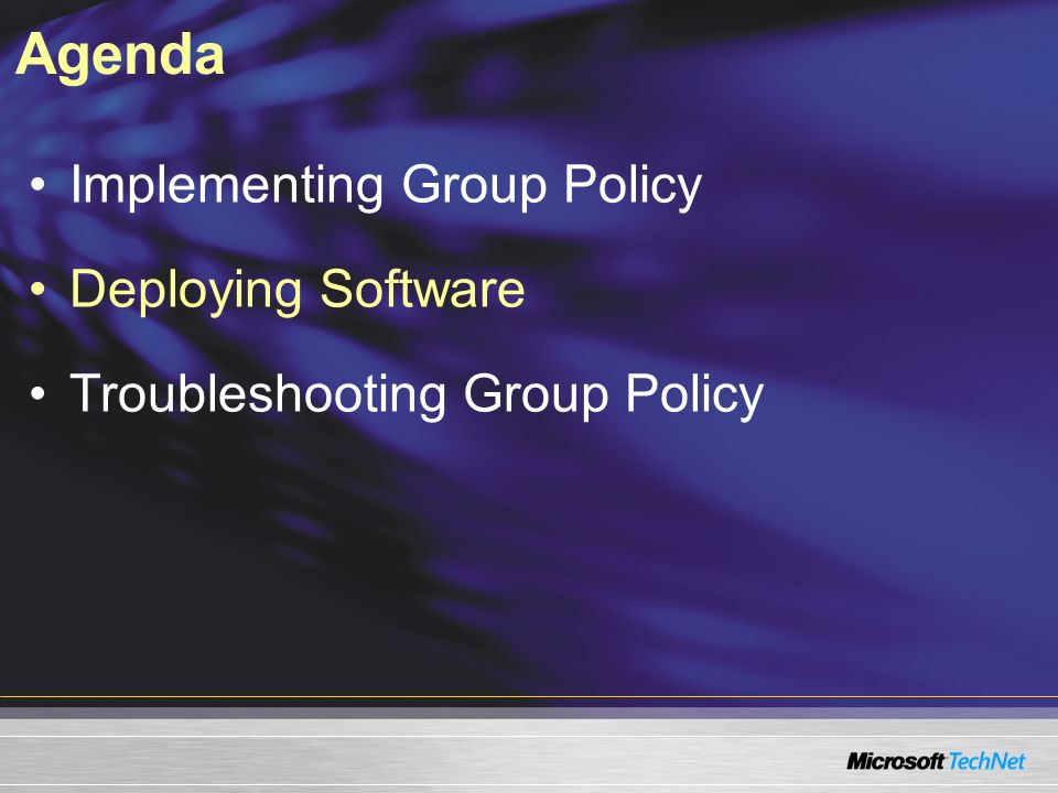 Agenda Implementing Group Policy Deploying Software