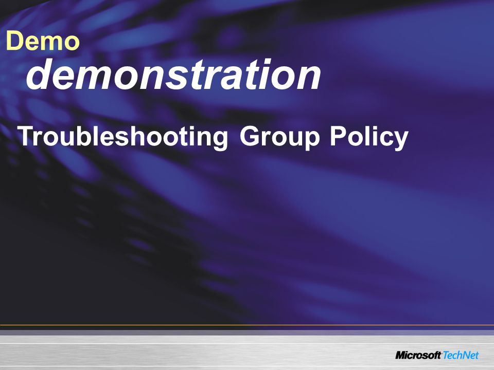 Demo demonstration Troubleshooting Group Policy