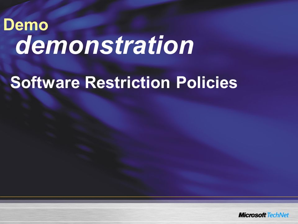 Demo demonstration Software Restriction Policies