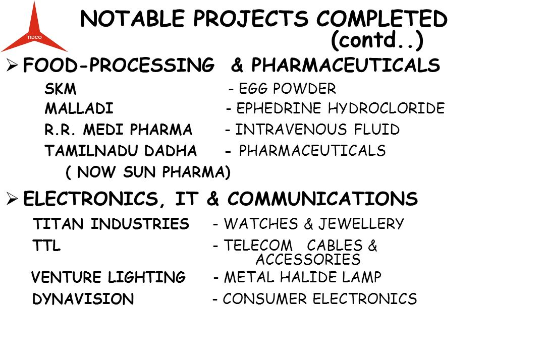 (contd..) NOTABLE PROJECTS COMPLETED FOOD-PROCESSING & PHARMACEUTICALS