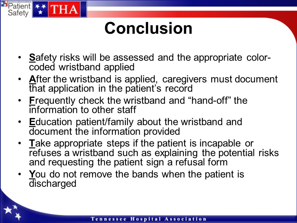 Conclusion Safety risks will be assessed and the appropriate color-coded wristband applied.