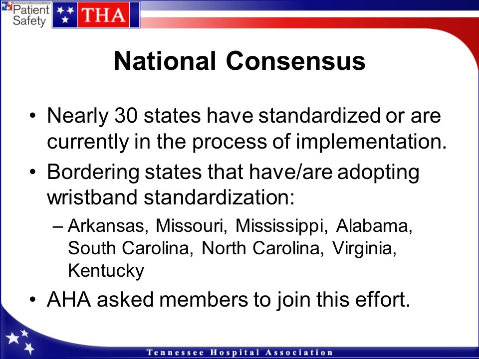National Consensus Nearly 30 states have standardized or are currently in the process of implementation.