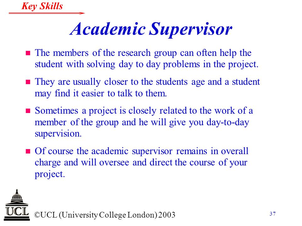 Academic Supervisor The members of the research group can often help the student with solving day to day problems in the project.