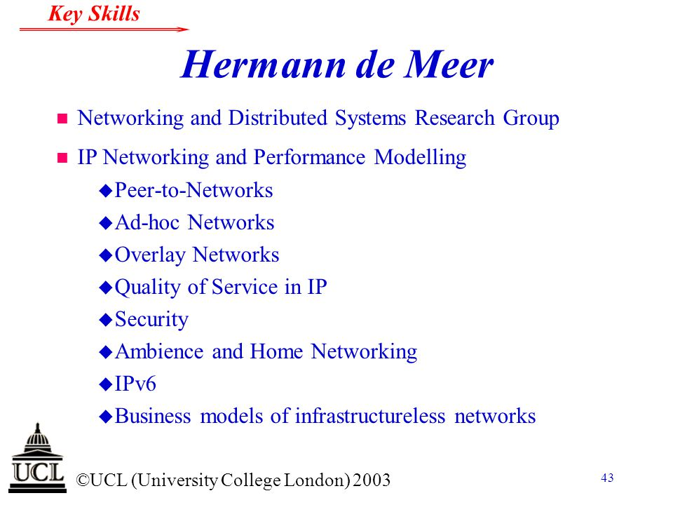Hermann de Meer Networking and Distributed Systems Research Group