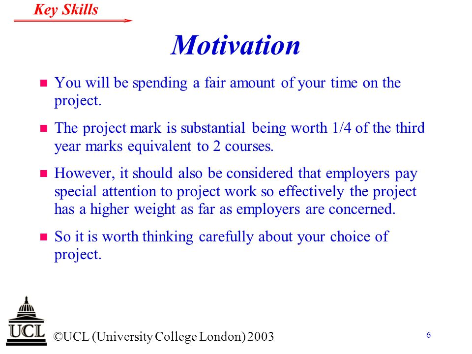 Motivation You will be spending a fair amount of your time on the project.