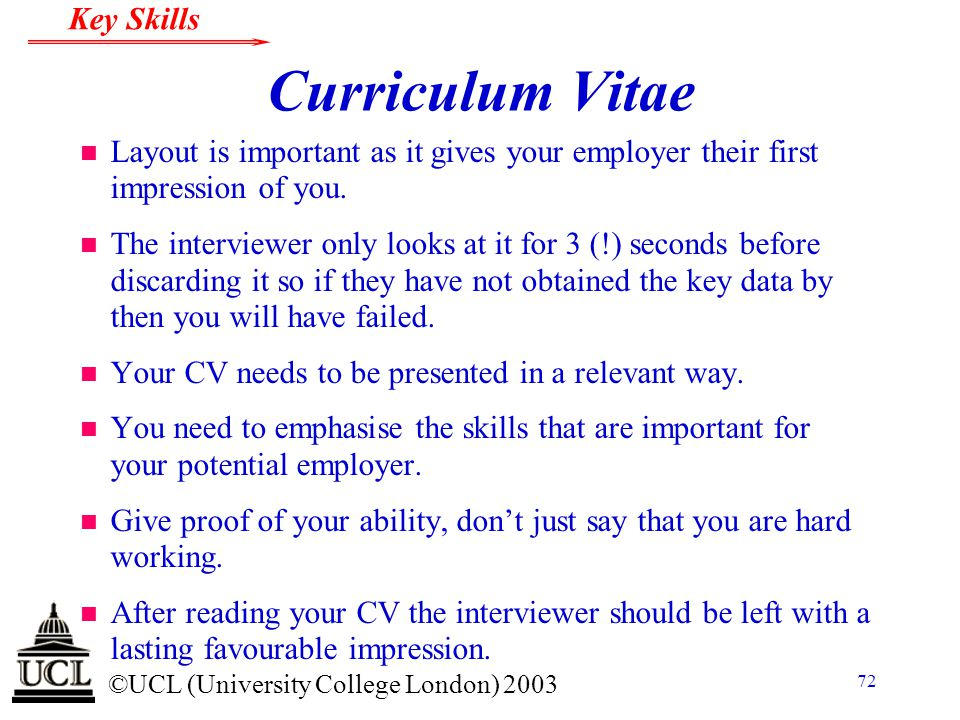 Curriculum Vitae Layout is important as it gives your employer their first impression of you.