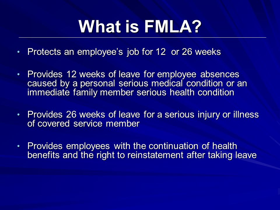 What is FMLA Protects an employee's job for 12 or 26 weeks