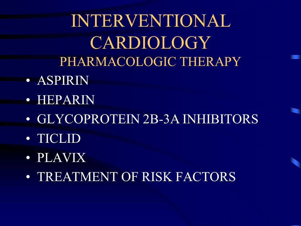 INTERVENTIONAL CARDIOLOGY PHARMACOLOGIC THERAPY