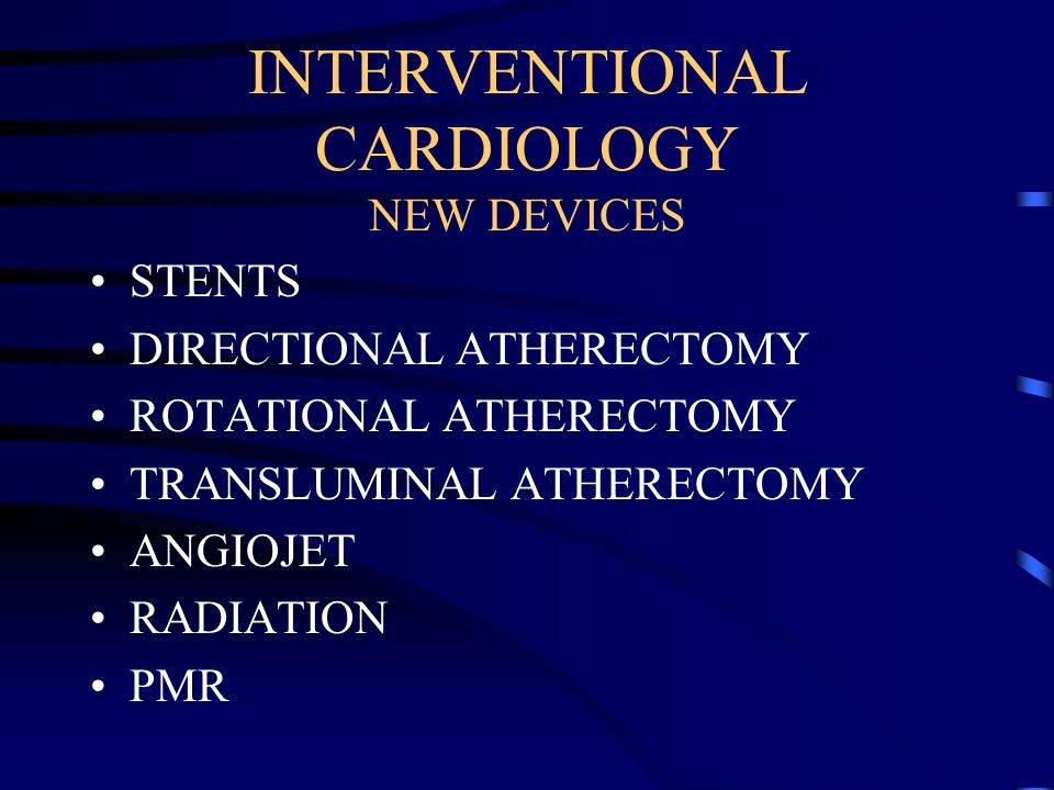 INTERVENTIONAL CARDIOLOGY NEW DEVICES