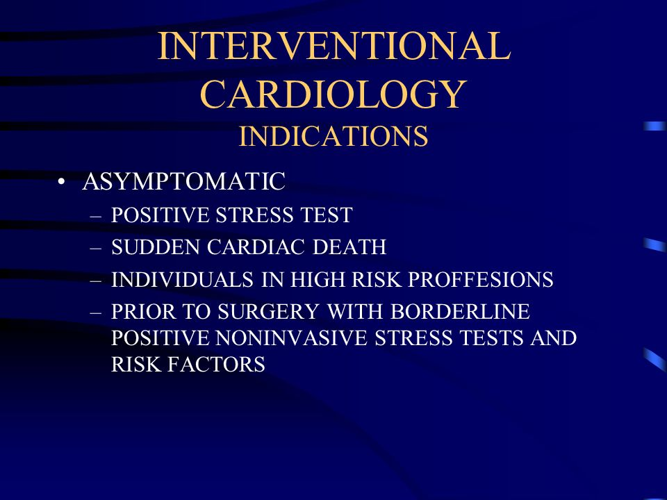INTERVENTIONAL CARDIOLOGY INDICATIONS