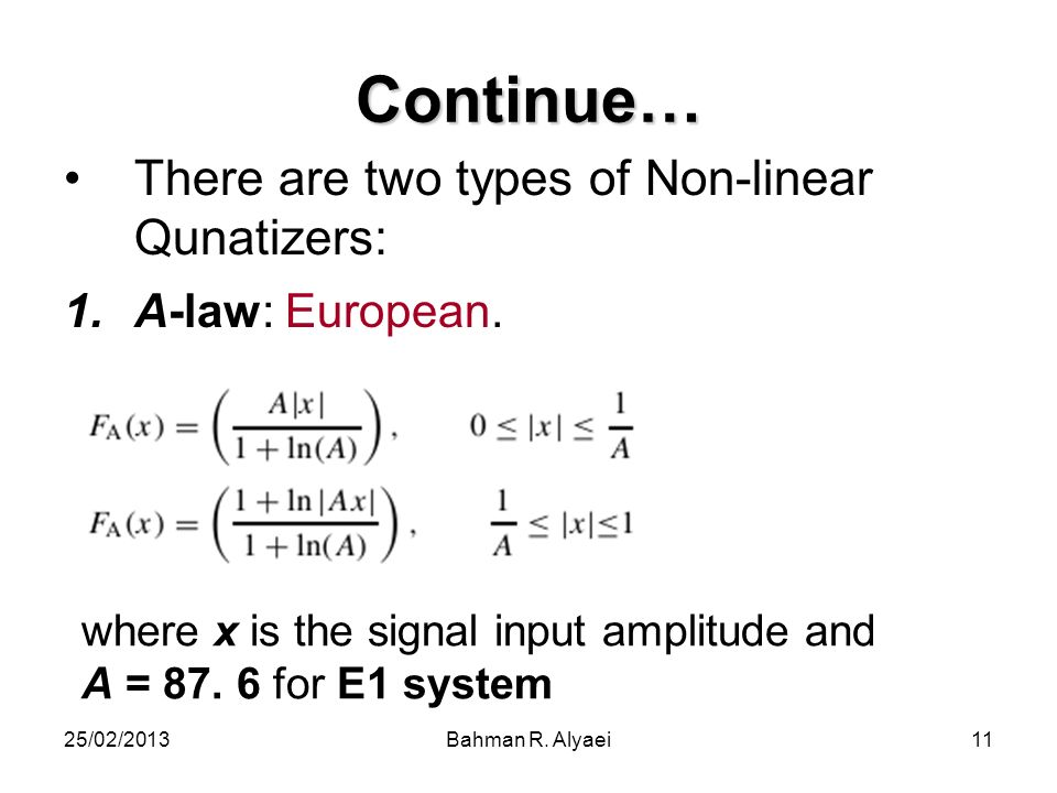 Continue… There are two types of Non-linear Qunatizers: