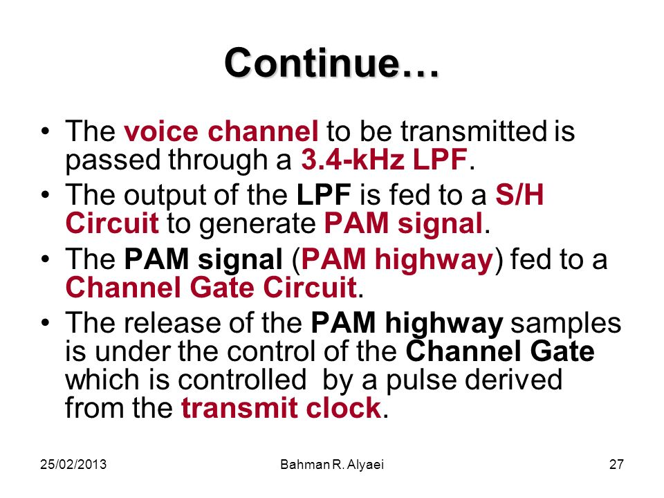 Continue… The voice channel to be transmitted is passed through a 3.4-kHz LPF. The output of the LPF is fed to a S/H Circuit to generate PAM signal.