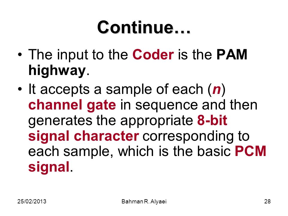 Continue… The input to the Coder is the PAM highway.