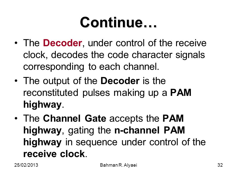 Continue… The Decoder, under control of the receive clock, decodes the code character signals corresponding to each channel.