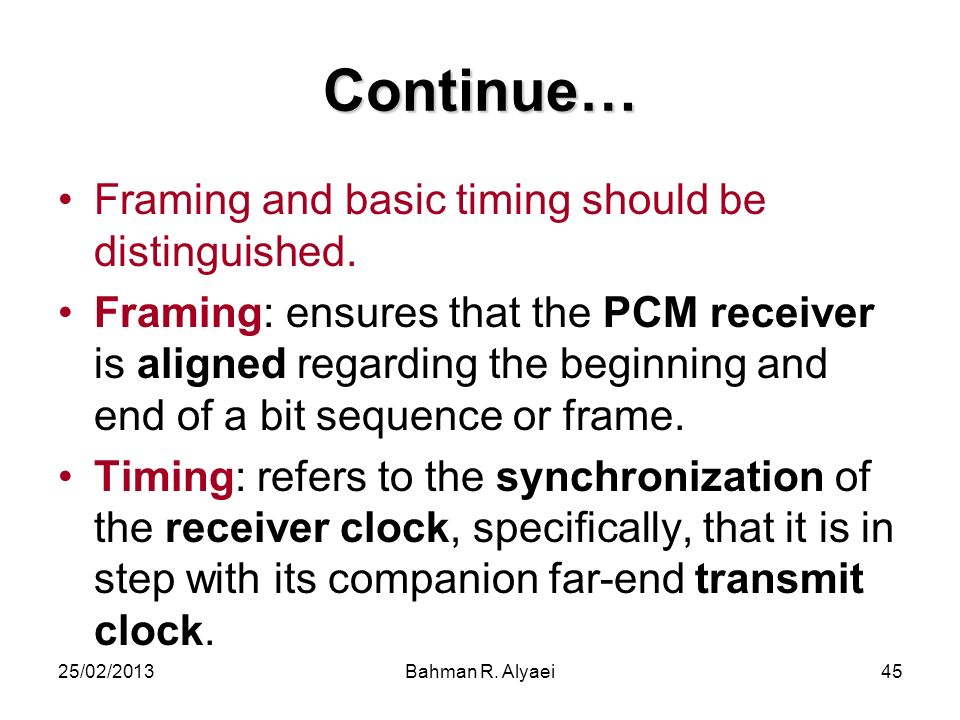 Continue… Framing and basic timing should be distinguished.