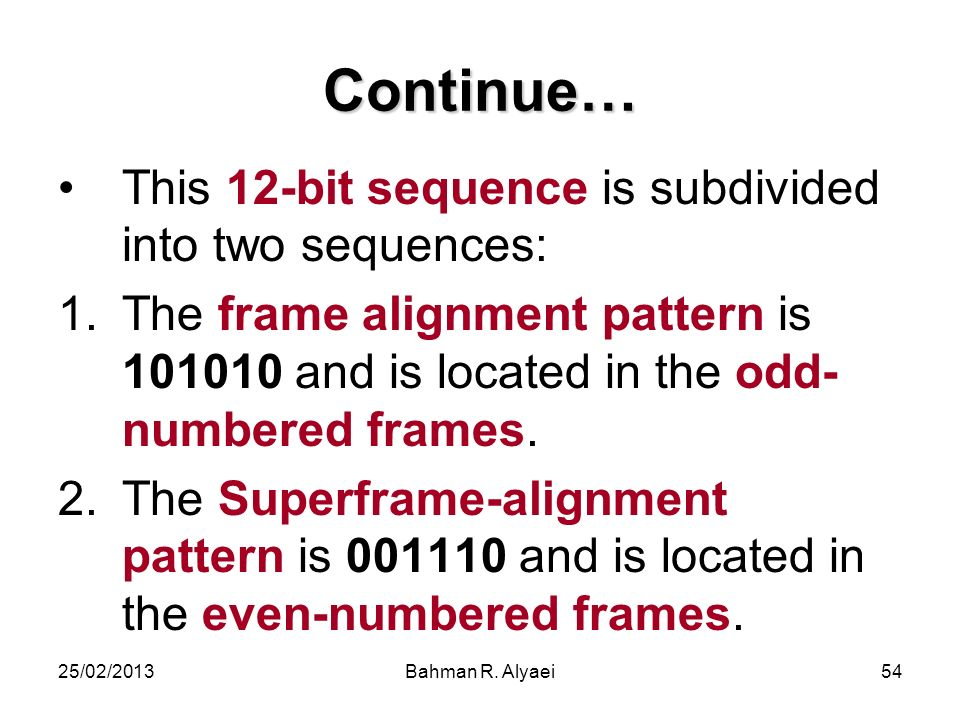 Continue… This 12-bit sequence is subdivided into two sequences: