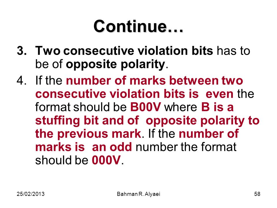Continue… Two consecutive violation bits has to be of opposite polarity.