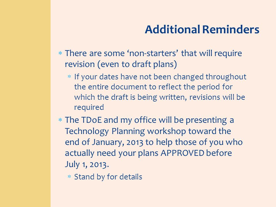 Additional Reminders There are some 'non-starters' that will require revision (even to draft plans)