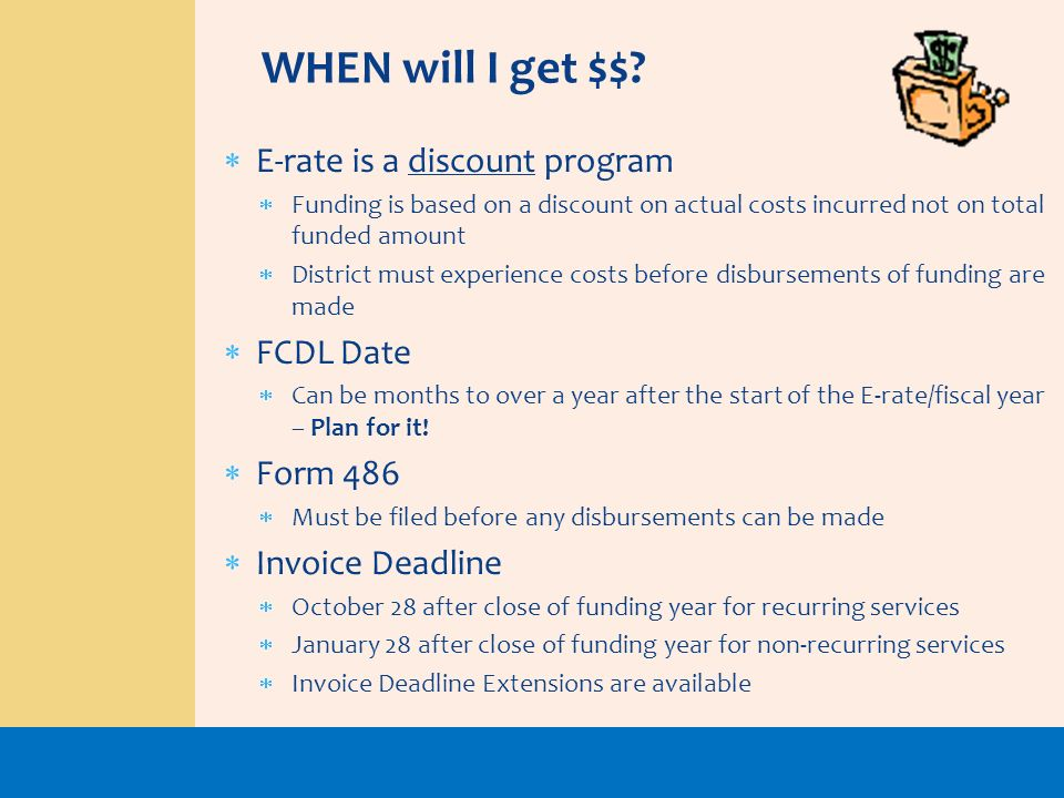 WHEN will I get $$ E-rate is a discount program FCDL Date Form 486
