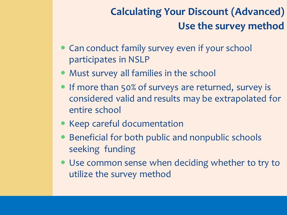 Calculating Your Discount (Advanced) Use the survey method