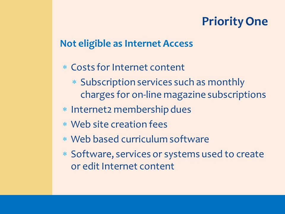Priority One Not eligible as Internet Access