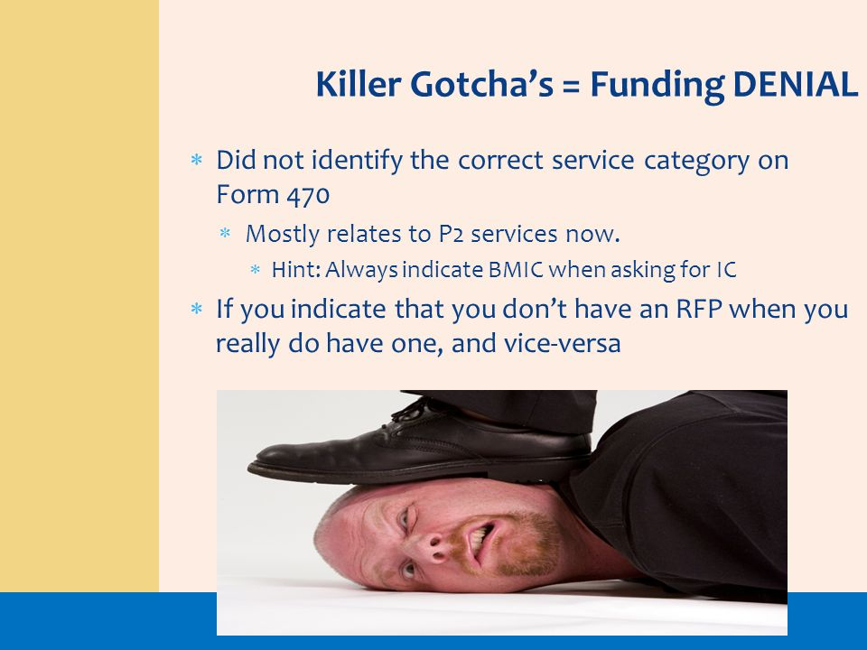 Killer Gotcha's = Funding DENIAL