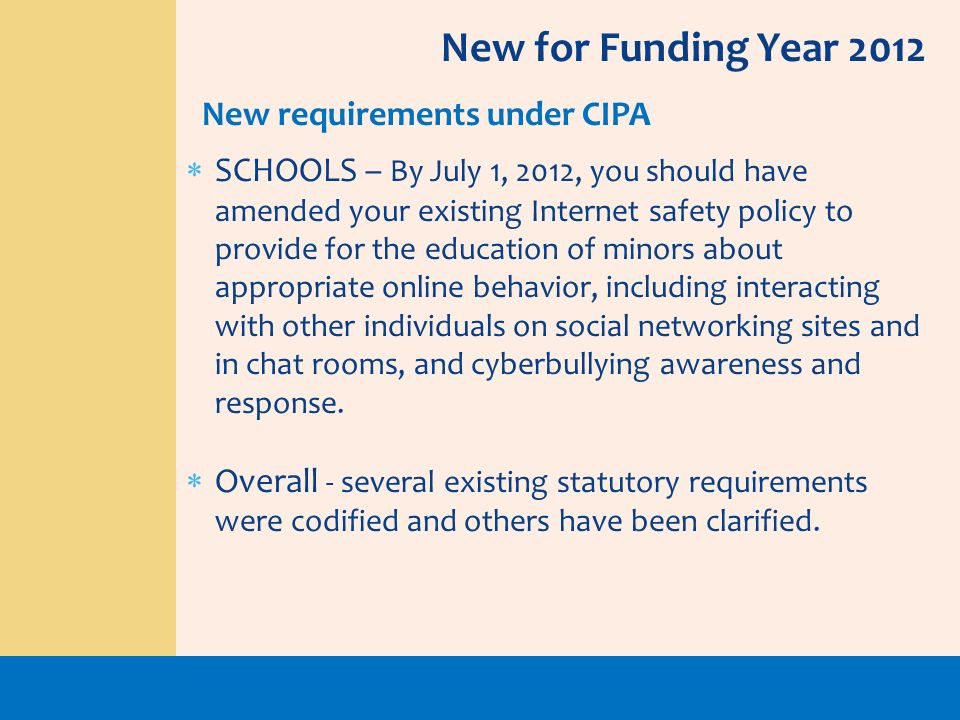 New for Funding Year 2012 New requirements under CIPA